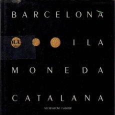 Catálogos y Libros de Monedas: BARCELONA I LA MONEDA CATALANA EKL ~ M CRUSAFONT ~ CATALUNYA ~ CATALA. Lote 94511726