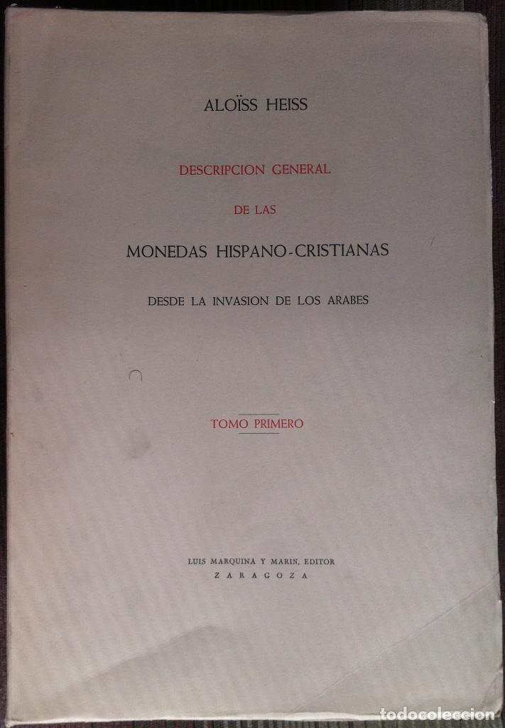 DESCRIPCIÓN GENERAL DE LAS MONEDAS HISPANO-CRISTIANAS (TRES TOMOS) - ALOIS HEISS 1962 LUIS MARQUINA (Numismática - Catálogos y Libros)