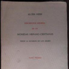 Catálogos y Libros de Monedas: DESCRIPCIÓN GENERAL DE LAS MONEDAS HISPANO-CRISTIANAS (TRES TOMOS) - ALOIS HEISS 1962 LUIS MARQUINA. Lote 94854523