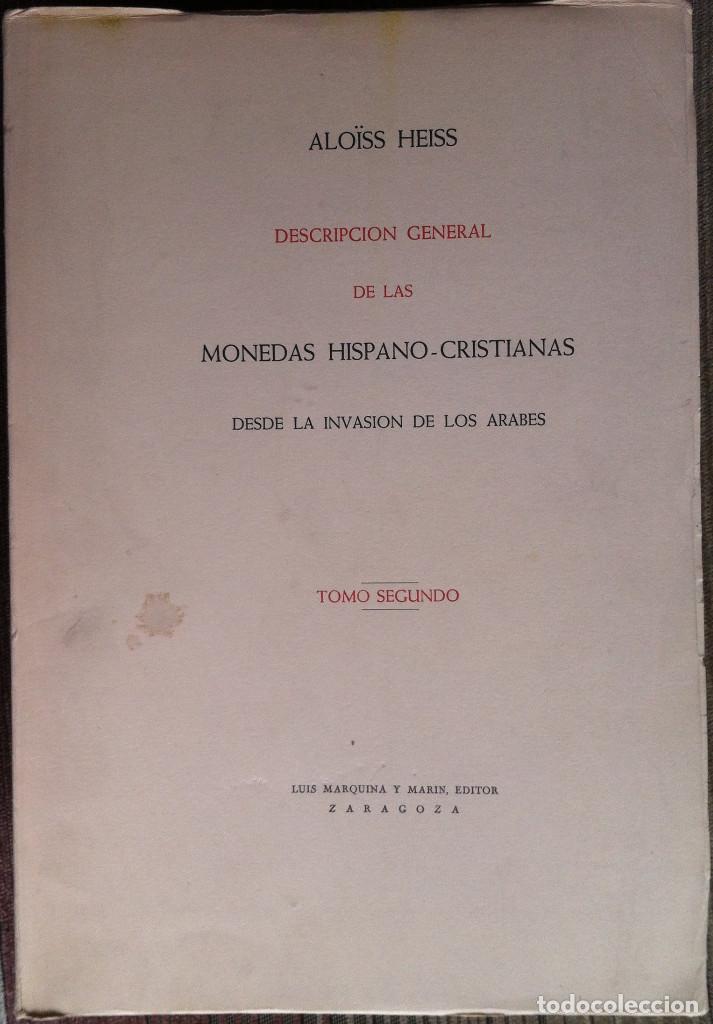 Catálogos y Libros de Monedas: Descripción general de las Monedas Hispano-Cristianas (Tres tomos) - Alois Heiss 1962 Luis Marquina - Foto 8 - 94854523