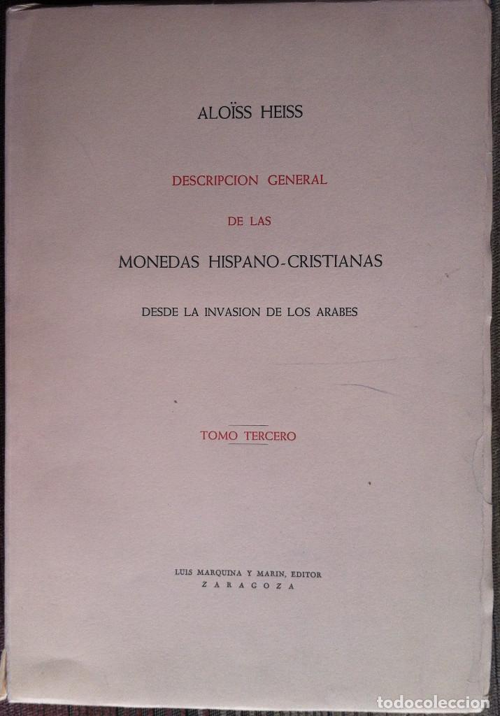 Catálogos y Libros de Monedas: Descripción general de las Monedas Hispano-Cristianas (Tres tomos) - Alois Heiss 1962 Luis Marquina - Foto 10 - 94854523