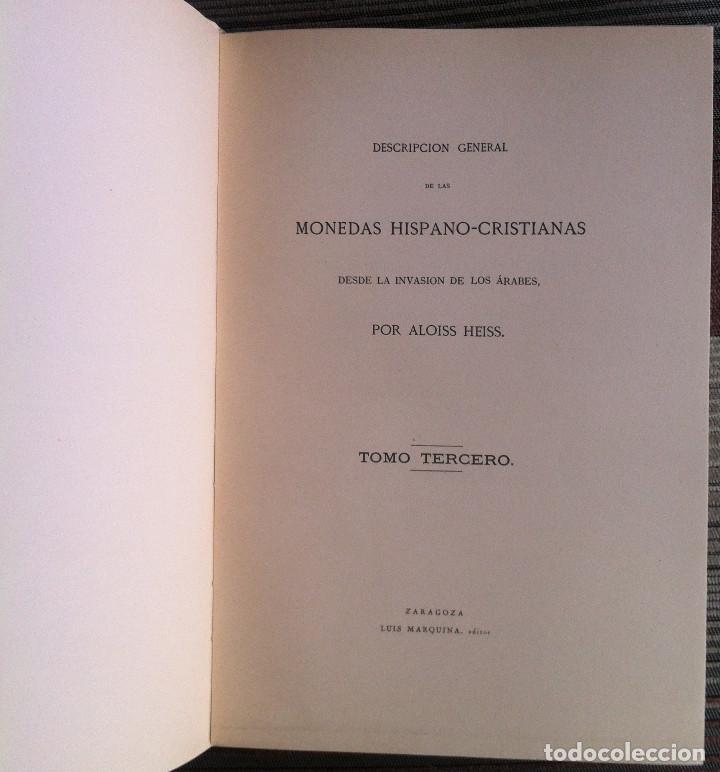 Catálogos y Libros de Monedas: Descripción general de las Monedas Hispano-Cristianas (Tres tomos) - Alois Heiss 1962 Luis Marquina - Foto 11 - 94854523
