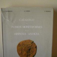 Catálogos y Libros de Monedas: CATÁLOGO DE PLOMOS MONETIFORMES DE LA HISPANIA ANTIGUA. A CASARIEGO, G CORES & F PLIEGO. MADRID 1987. Lote 95274487