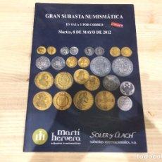 Catálogos y Libros de Monedas: LIBRO SUBASTA NUMISMATICA SOLER Y LLACH- 8 DE MAYO DE 2012 - 336 PÁGINAS. Lote 95843823