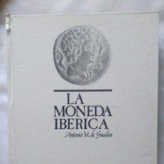 Catálogos y Libros de Monedas: LA MONEDA IBÉRICA. ANTONIO M DE GUADAN. Lote 95895151