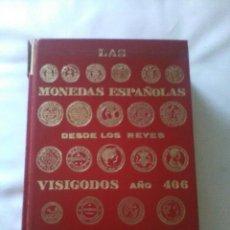 Catálogos y Libros de Monedas: LAS MONEDAS ESPAÑOLAS DESDE LOS REYES VISIGODOS AÑO 406 A JUAN CARLOS I. Lote 95895675
