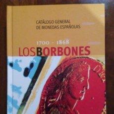Catálogos y Libros de Monedas: LOS BORBONES. 1700-1868.. Lote 113181579