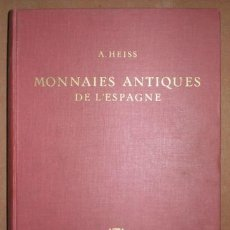 Catálogos y Libros de Monedas: HEISS, ALOISS : DESCRIPTION GÉNÉRALE DES MONNAIES ANTIQUES DE L`ESPAGNE. MONEDAS ANTIGUAS DE ESPAÑA. Lote 99725703