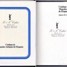 Catálogos y Libros de Monedas: CALICÓ, FERRÁN Y XAVIER. CATÁLOGO DE MONEDAS ANTIGUAS DE HISPANIA. SUBASTA 18 Y 19 DE JUNIO DE 1979. Lote 100493987