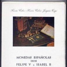 Catálogos y Libros de Monedas: CALICÓ, FERRÁN Y XAVIER Y TRIGO, J. MONEDAS ESPAÑOLAS DESDE FELIPE V A ISABEL II. AÑOS 1700 A 1868.. Lote 100494143