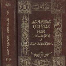 Catálogos y Libros de Monedas: GAYON. CASTAN. LAS MONEDAS ESPAÑOLAS DESDE PELAYO A JUAN CARLOS. MADRIS 1980. Lote 101802439