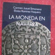 Catálogos y Libros de Monedas: LA MONEDA EN NAVARRA. CARMEN JUSUÉ, ELOÍSA RAMÍREZ. PANORAMA Nº 9. GOBIERNO DE NAVARRA. Lote 152536020