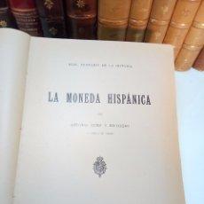 Catálogos y Libros de Monedas: LA MONEDA HISPÁNICA - ANTONIO VIVES Y ESCUDERO - REAL ACADEMIA DE LA HISTORIA - MADRID - 1926 - INTO. Lote 105607547
