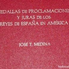 Catálogos y Libros de Monedas: MEDALLAS DE PROCLAMACIONES Y JURAS DE LOS REYES DE ESPAÑA EN AMERICA.. Lote 105985811