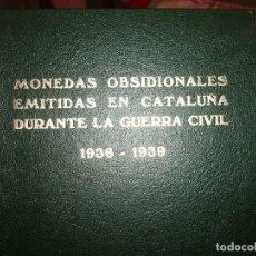 Catálogos y Libros de Monedas: CATALOGO LAS MONEDAS OBSIDIONALES DE CATALUÑA 1936-1939-L.OLABARRIA. Lote 106003119