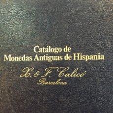 Catálogos y Libros de Monedas: CATÁLOGO CALICÓ MONEDAS HISPANIA. Lote 106224328