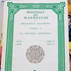Catálogos y Libros de Monedas: MONEDAS DE MARRUECOS, DINASTÍA ALAUITA, TOMO I, LA MONEDA MODERNA, 1879-1980. Lote 107133043