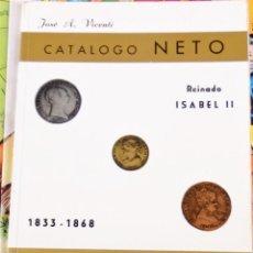 Catálogos y Libros de Monedas: CATÁLOGO NETO - REINADO ISABEL II - 1833 - 1868 MONEDAS, 46 PAGINAS. Lote 107134871