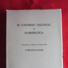 Catálogos y Libros de Monedas: III CONGRESO NACIONAL DE NUMISMATICA. BARCELONA 1978. COMUNICACIONES. SEPARATA DE LA REVISTA NUMISMA. Lote 107219987