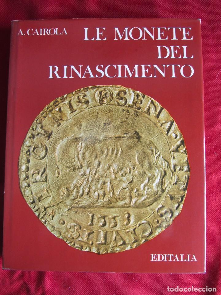 LA MONETE DEL RENASCIMENTO. A.CAIROLA. ED. EDITALIA. 1976 RARO (Numismática - Catálogos y Libros)