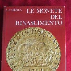 Catálogos e Livros de Moedas: LA MONETE DEL RENASCIMENTO. A.CAIROLA. ED. EDITALIA. 1976 RARO. Lote 107277371