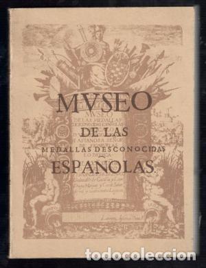 LASTANOSA: MUSEO DE LAS MEDALLAS DESCONOCIDAS ESPAÑOLAS. ED. FACSÍMIL DE LA DE HUESCA 1645. (Numismática - Catálogos y Libros)