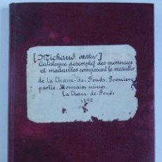 Catálogos y Libros de Monedas: CATALOGUE DESCRIPTIF DES MONNAIES ET MÉDAILLES COMPOSANT LE MÉDAILLER DE LA CHAUX-DE-FONDS. Lote 110031815