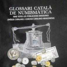 Catálogos y Libros de Monedas: GLOSARIO CATALA DE NUMISMATICA M.CRUSAFONT I SABATER . Lote 110434955