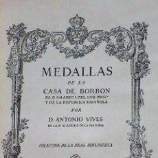 Catálogos y Libros de Monedas: MEDALLAS DE LA CASA DE BORBON DE D. AMADEO I, DEL GOBIERNO PROVISIONAL Y DE LA REPUBLICA ESPAÑOLA.. Lote 110596815