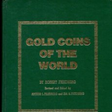 Catálogos y Libros de Monedas: FRIEDBERG : GOLD COINS OF THE WORLD (1980). Lote 110691527