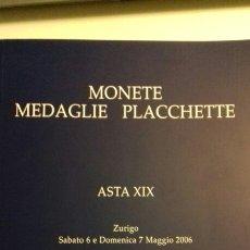 Catálogos y Libros de Monedas: MONETTE MEDAGLIE PLACCHETTE ASTA XIX 7 MAGGIO 2006. CATÁLOGO SUBASTA MONEDAS. Lote 110810835