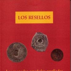 Catálogos y Libros de Monedas: LOS RESELLOS, LAS MONEDAS ESPAÑOLAS RESELLADAS EN EL MUNDO. Lote 111737531