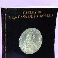 Catálogos y Libros de Monedas: CARLOS III Y LA CASA DE LA MONEDA.MUSEO DE LA CASA DE LA MONEDA MADRID DICIEMBRE1988 - FEBRERO 1989. Lote 111743183