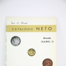 Catálogos y Libros de Monedas: CATALOGO NETO- REINADO DE ISABEL II/1833-1868 ESPAÑA, MONEDAS Y BILLETES -JOSÉ A. VICENTE - AÑO 1968. Lote 111769078