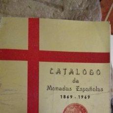 Catálogos y Libros de Monedas: CATÁLOGO DE MONEDAS ESPAÑOLAS 1869-1969. Lote 113064331