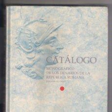 Catálogos y Libros de Monedas: CATÁLOGO MONOGRÁFICO DE LOS DENARIOS DE LA REPÚBLICA ROMANA INCLUYENDO AUGUSTO.. Lote 113263470