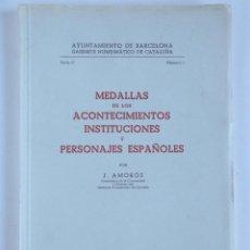 Catálogos y Libros de Monedas: MEDALLAS DE LOS ACONTECIMIENTOS, INSTITUCIONES Y PERSONAJES ESPAÑOLES. Lote 113331863