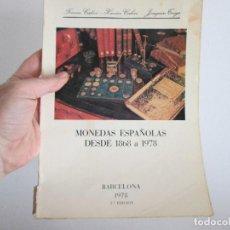 Catálogos y Libros de Monedas: MONEDAS ESPAÑOLAS 1868 A 1978 FERRAN CALICO XAVIER CALICO Y JOAQUIN TRIGO. Lote 113882951