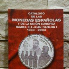 Catálogos y Libros de Monedas: CATALOGO MONEDAS - ESPAÑOLAS Y UNION EUROPEA - 1833-2003 - BILLETES 1783-2003 - . Lote 135010449