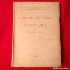 Catálogos y Libros de Monedas: GLOSARIO HISPÁNICO DE NUMISMÁTICA, DE FELIPE MATEU Y LLOPIS, CSIC 1946, SIN ESTRENAR, INTONSO.. Lote 114588435