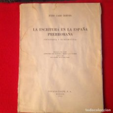 Catálogos y Libros de Monedas: LA ESCRITURA EN LA ESPAÑA PRERROMANA, DE JULIO CARO BAROJA, DEDICADO, EDIT. ESPASA CALPE MADRID 1954. Lote 115233547