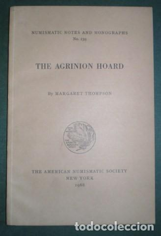THOMPSON, MARGARET: THE AGRINION HOARD. NUMISMATIC NOTES AND MONOGRAPHS Nº 159 (Numismática - Catálogos y Libros)