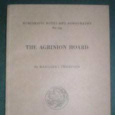Catálogos y Libros de Monedas: THOMPSON, MARGARET: THE AGRINION HOARD. NUMISMATIC NOTES AND MONOGRAPHS Nº 159. Lote 116965659
