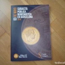 Catálogos y Libros de Monedas: CATALOGO DE SUBASTAS SOLER Y LLACH,03 MAYO 2018,NUEVO.. Lote 119925751