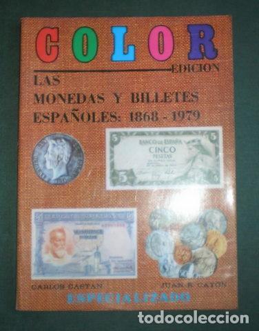 Catálogos y Libros de Monedas: CASTAN, CARLOS Y CAYÓN, JUAN R: LAS MONEDAS Y BILLETES ESPAÑOLES: 1868 - 1979 - Foto 2 - 119867915