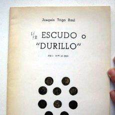 Catálogos y Libros de Monedas: 1/2 ESCUDO O DURILLO. AÑOS 1695 AL 1868, DE JOAQUÍN TRIGO REAL. Lote 120121415