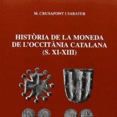 Catálogos y Libros de Monedas: CATÁLOGO DE LA HISTÒRIA DE LA MONEDA DE L'OCCITÀNIA CATALANA (S. XI-XIII) AUTOR M. CRUSAFONT SABATER. Lote 120316259