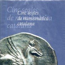 Catálogos y Libros de Monedas: VESIV LIBRO CINC SEGLES DE NUMISMATICA CATALANA. Lote 120778059