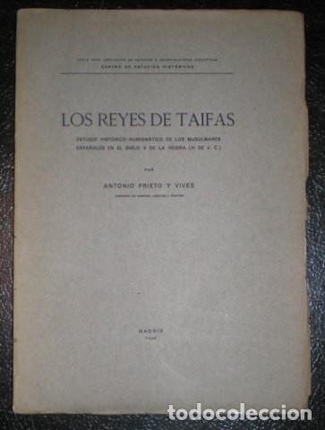 PRIETO Y VIVES, ANTONIO: LOS REYES DE TAIFAS. ESTUDIO HISTÓRICO-NUMISMÁTICO. 1926 1ª EDICIÓN (Numismática - Catálogos y Libros)