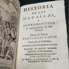 Catálogos y Libros de Monedas: 1771 - HISTORIA DE LAS MEDALLAS - CARLOS PATIN - TRAD. AL ESPAÑOL POR FCO. PEREZ PASTOR. Lote 121138763